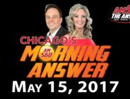 Chicago's Morning Answer Show Notes: Monday 5/15/2017