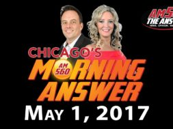 Chicago's Morning Answer Show Notes: Monday 5/1/2017