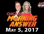 Chicago's Morning Answer Show Notes: Friday 5/5/2017