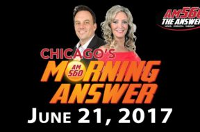 Chicago's Morning Answer Show Notes: Wednesday 6/21/2017