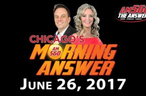 Chicago's Morning Answer Show Notes: Monday 6/26/2017