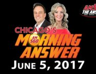 Chicago's Morning Answer Show Notes: Monday 6/5/2017
