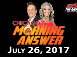 Chicago's Morning Answer Show Notes: Wednesday 7/26/2017