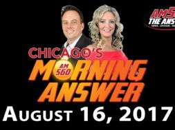Chicago's Morning Answer Show Notes: Wednesday 8/16/2017