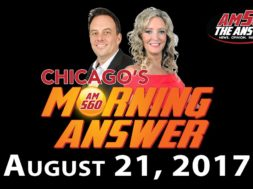 Chicago's Morning Answer Show Notes: Monday 8/21/2017
