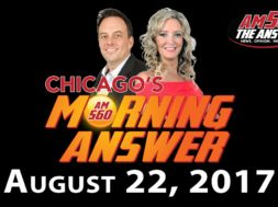 Chicago's Morning Answer Show Notes: Tuesday 8/22/2017