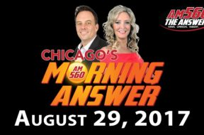 Chicago's Morning Answer Show Notes: Tuesday 8/29/2017