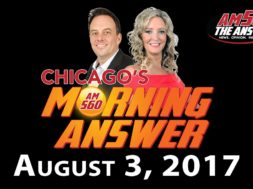 Chicago's Morning Answer Show Notes: Thursday 8/3/2017