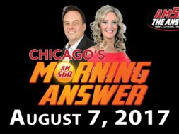 Chicago's Morning Answer Show Notes: Monday 8/7/2017