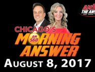 Chicago's Morning Answer Show Notes: Tuesday 8/8/2017