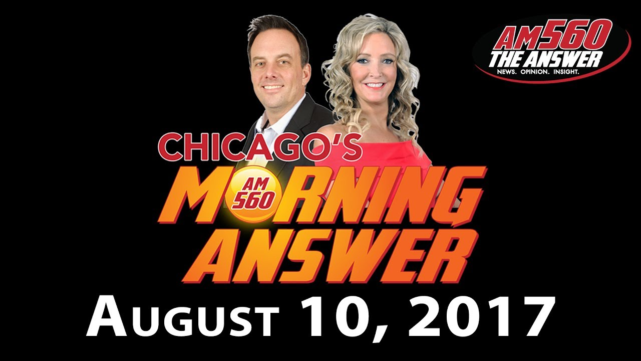 Chicago's Morning Answer Show Notes: Thursday 8/10/2017
