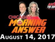 Chicago's Morning Answer Show Notes: Monday 8/14/2017